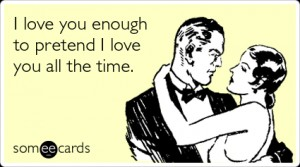 2042183768-true-love-pretended-thinking-of-you-ecards-someecards